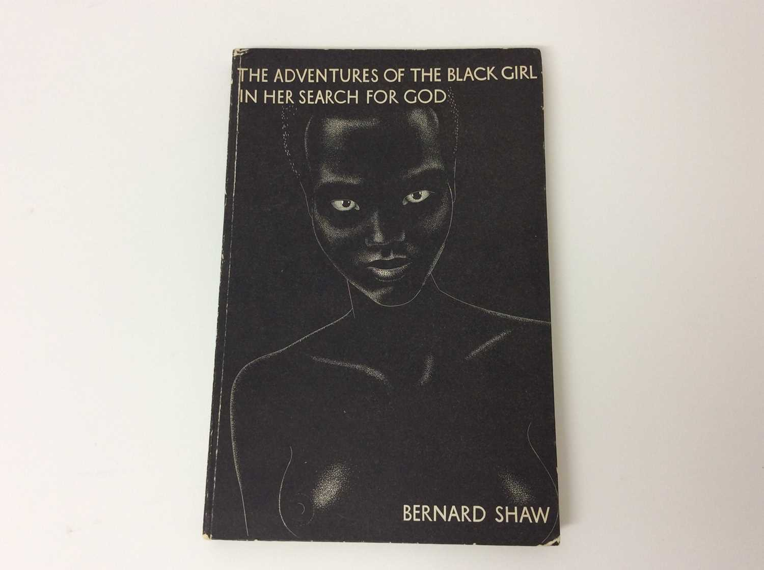 Lot 11 - George Bernard Shaw, The Adventures of the Black Girl in Her Search for God, 1st Ed, 1932